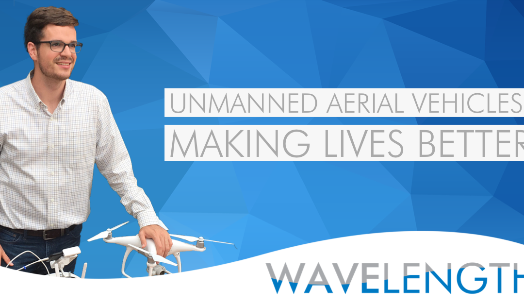Unmanned Aerial Vehicles: Making Lives Better