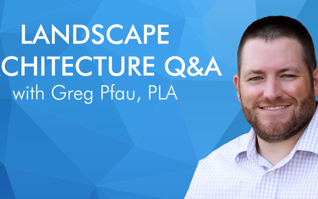 Q&A With Greg Pfau, McClure's Lead Landscape Architect